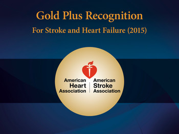 Gold Plus Recognition for Stroke and Heart Failure (2015), American Heart Association and American Stroke Association