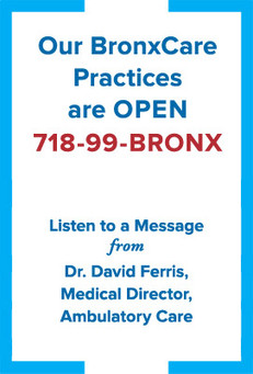 Our BronxCare Practices are OPEN